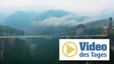 Längste und höchste Glasbrücke der Welt