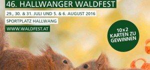46. Hallwanger Waldfest: SALZBURG24 verlost 10 x 2 Tickets!