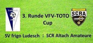 3. Runde VFV-TOTO Cup gegen SCR Altach Amateure